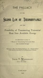 Cover of: The fallacy of the second law of thermodynamics and the feasibility of transmuting terrestrial heat into available energy