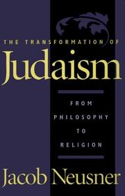 The transformation of Judaism by Jacob Neusner
