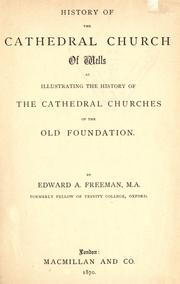 Cover of: History of the Cathedral church of Wells as illustrating the history of the cathedral churches of the old foundation
