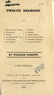 Cover of: Twelve sermons: on 1. Hypocrisy and cruelty, 2. Drunkenness, 3. Bribery, 4. The rights of the poor, 5. Unjust judges, 6. The sluggard, 7. Murder, 8. Gaming, 9. Public robbery, 10. The unnatural mother, 11. Forbidding marriage, 12. Parsons and tithes