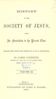 Cover of: History of the Society of Jesus, from its foundation to the present time by J. M. S. Daurignac
