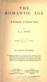Cover of: The romantic age: a comedy in three acts