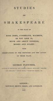 Cover of: Studies of Shakespeare in the plays of King John, Cymbeline, Macbeth, As you like it, Much ado about nothing, Romeo and Juliet