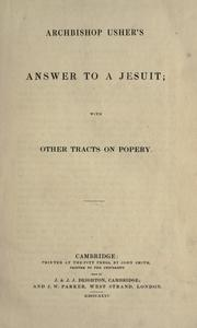 Cover of: Archbishop Usher's Answer to a Jesuit: with other tracts on popery.