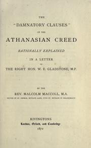"Cover of: The ""Damnatory Clauses"" of the Athanasian Creed rationally explained in a letter to the Right Hon. W.E. Gladstone, M.P"