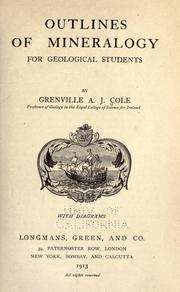 Cover of: Outlines of mineralogy for geological students | Grenville A. J. Cole
