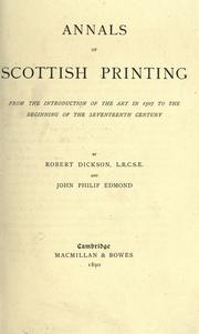 Annals of Scottish printing from the introduction of the art in 1507 to the beginning of the seventeenth century by Dickson, Robert