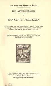 Cover of: The autobiography of Benjamin Franklin and a sketch of Franklin's life from the point where the autobiography ends