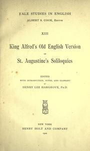 Cover of: King Alfred's Old English version of St. Augustine's Soliloquies: turned into modern English