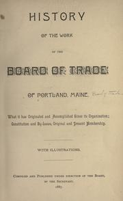 Cover of: History of the work of the Board of Trade of Portland, Maine by Portland (Me.). Board of Trade.
