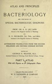 Cover of: Atlas and principles of bacteriology and text-book of special bacteriologic diagnosis | Karl Bernhard Lehmann