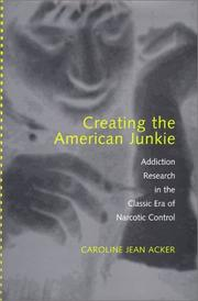 Creating the American Junkie by Caroline Jean Acker