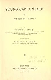 Young Captain Jack or, The Son of a Soldier by Horatio Alger, Jr.