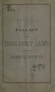 Cover of: Fallacy of insolvency laws and their baneful effects