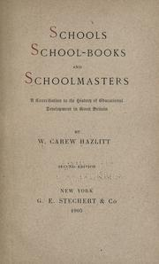 Cover of: Schools, school-books and schoolmasters: a contribution to the history of educational development in Great Britain.