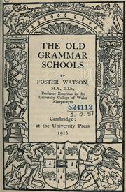 The old grammar schools by Foster Watson