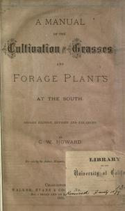 Cover of: A manual of the cultivation of the grasses and forage plants at the South
