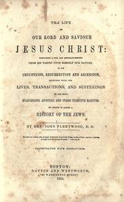 The life of our blessed Lord and Saviour Jesus Christ by John Fleetwood