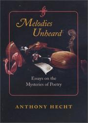 Cover of: Melodies unheard | Anthony Hecht