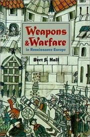 Cover of: Weapons and Warfare in Renaissance Europe | Bert S. Hall