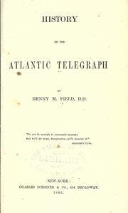 History of the Atlantic telegraph by Henry M. Field