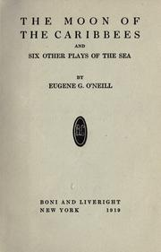 Cover of: The moon of the Caribbees and six other plays of the sea