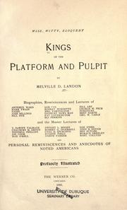Wise, Witty, Eloquent Kings Of The Platform And Pulpit by Melville D. Landon