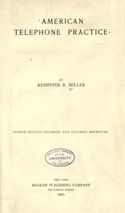 American telephone practice by Miller, Kempster Blanchard, Kempster B. Miller