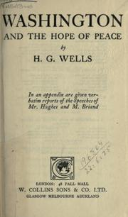 Cover of: Washington and the hope of peace: In an appendix are given verbatim reports of the speeches of Mr. Hughes and M. Briand.