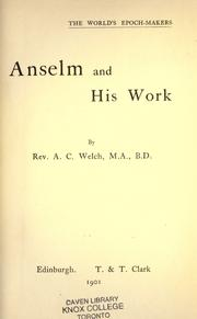 Anselm and his work by Adam Cleghorn Welch