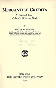 Cover of: Mercantile credits, a practical study of the credit man's work