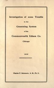 Cover of: Investigation of some trouble in the generating system of the Commonwealth Edison Co., Chicago, 1919