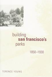 Cover of: Building San Francisco's Parks, 1850-1930 (Creating the North American Landscape)