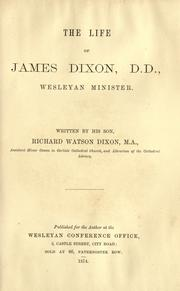 Cover of: The life of James Dixon, D.D., Wesleyan minister