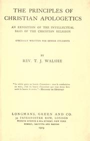 Cover of: The principles of Christian apologetics | Thomas Joseph Walshe