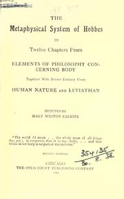Cover of: The metaphysical system of Hobbes in twelve chapters from Elements of philosophy concerning body, together with briefer extracts from Human nature and Leviathan