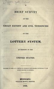 A brief survey of the great extent and evil tendencies of the lottery system, as existing in the United States by Job R. Tyson