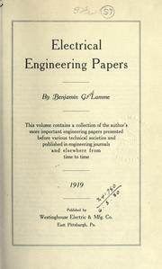 Cover of: Electrical engineering papers: a collection of the author's more important engineering papers presented before various technical societies and published in engineering journals and alsewhere from time to time.