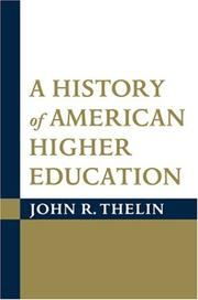 Cover of: A History of American Higher Education | John R. Thelin