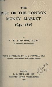 Cover of: The rise of the London money market 1640-1826