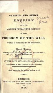 Cover of: A careful and strict enquiry into the modern prevailing notions of that freedom of the will ..