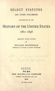 Cover of: Select Statutes and other documents illustrative of the history of the United States, 1861-1898 |