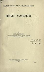 Cover of: Production and measurement of high vacuum