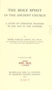 Cover of: The Holy Spirit in the ancient church: a study of Christian teaching in the age of the Fathers
