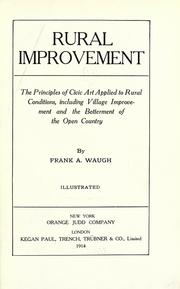 Cover of: Rural improvement; the principles of civic art applied to rural conditions: including village improvement and the betterment of the open country