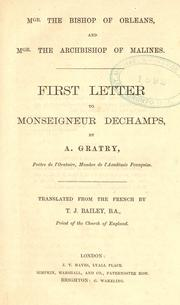 Cover of: Mgr. the bishop of Orléans, and Mgr. the archbishop of Malines. First (second-fourth) letter to Monseigneur Dechamps