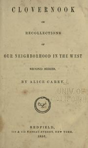 Cover of: Clovernook; or, recollections of our neighborhood in the West. 1st 2d series