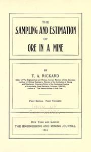 The sampling and estimation of ore in a mine by T. A. Rickard