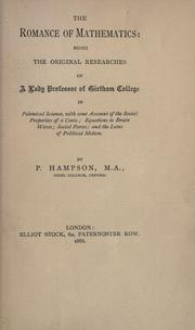 Cover of: The romance of mathematics: being the original researches of a lady professor of Girtham College in polemical science, with some account of the social properties of a conic; equations to brain waves; social forces; and the laws of political motion
