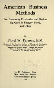 Cover of: American business methods for increasing production and reducing costs in factory, store, and office